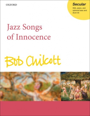 Jazz Songs Of Innocence: Vocal SSA And Piano
