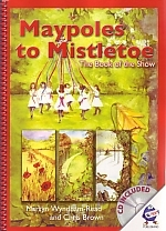 Maypoles To Mistletoe: Book Of The Show: Folk Plays And Songs