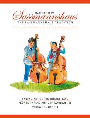 The Sassmannshaus Tradition. Early Start On The Double Bass, Volume 3