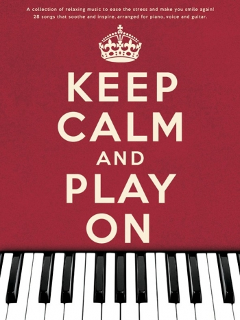 Keep Calm And Play On: Piano Vocal And Guitar