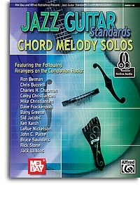 Jazz Guitar Standards: Chord Melody Solos: Guitar