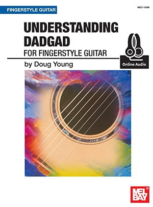Understanding DADGAD For Fingerstyle Guitar (Book/Online Audio)