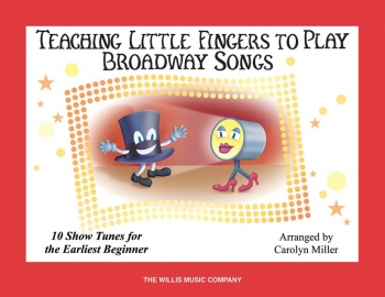 Teaching Little Fingers To Play: Broadway Songs