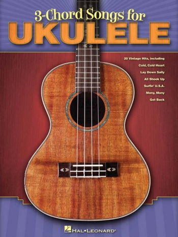 3 Chord Songs For Ukulele: 20 Vintage Hits: Melody Line & Chords