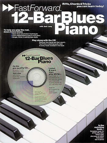 Fast Forward 12-Bar Blues Piano: Bk&Cd
