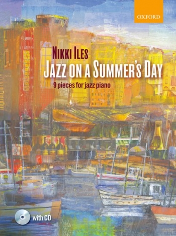Jazz On A Summers Day: Piano Book & CD (Nikki Iles)