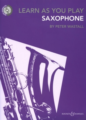 Learn As You Play Alto Saxophone: Tutor: Bk &Cd Revised
