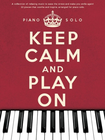 Keep Calm And Play On: Piano Solo