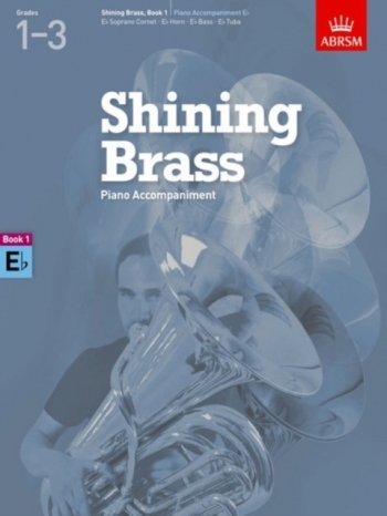 ABRSM Shining Brass Book 1: E Flat Piano Accompaniments (Grades 1-3)