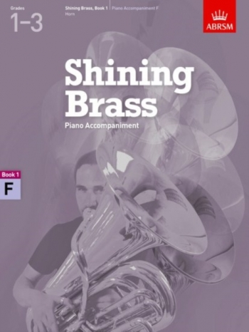 ABRSM Shining Brass Book 1: F Piano Accompaniments (Grades 1-3)
