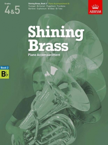ABRSM Shining Brass Book 2: B Flat Piano Accompaniments (Grades 4-5)