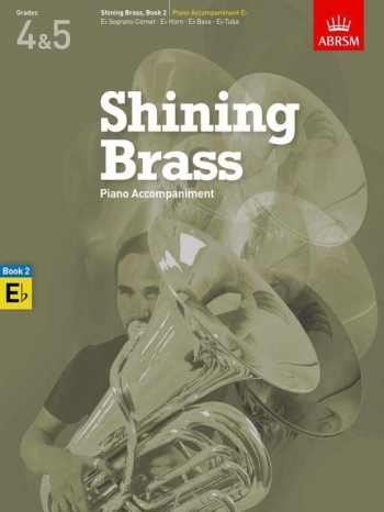 ABRSM Shining Brass Book 2: E Flat Piano Accompaniments (Grades 4-5)