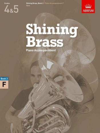 ABRSM Shining Brass Book 2: F Piano Accompaniments (Grades 4-5)