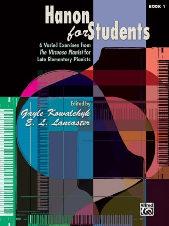 Hanon For Students: Book 1: Six Varied Exercises From The Virtuoso Pianist