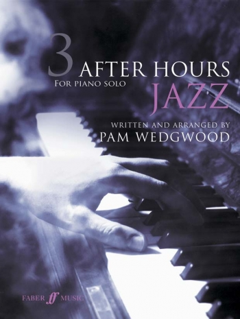 After Hours Jazz Book 3: Piano Solo (Wedgwood) (Faber)