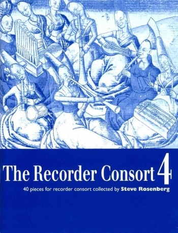 The Recorder Consort: Vol 4: 40 Pieces For 1-6 Recorders