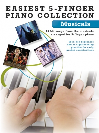 Easiest  5 Finger Piano Collection: Musicals: 15 Hit Songs: Piano