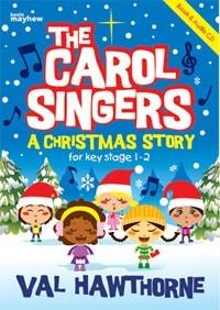 The Carol Singer: A Christmas Story: Keystage 1&2 Book&cd