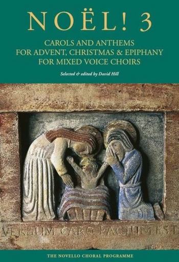 Noël! 3 - Carols And Anthems For Advent, Christmas And Epiphany SATB