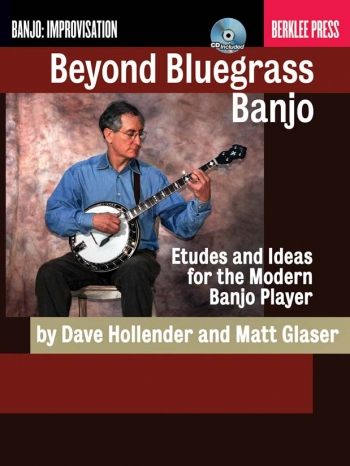 Beyond Bluegrass Banjo: Etudes And Ideas For The Modern Banjo Player