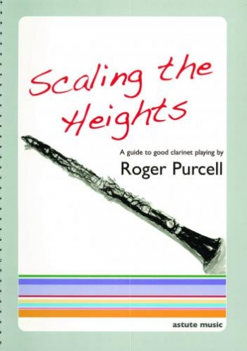 Scaling The Heights: Clarinet: Studies (Astute)