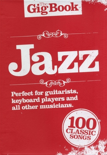 The Gig Book: Jazz: 100 Classic Songs