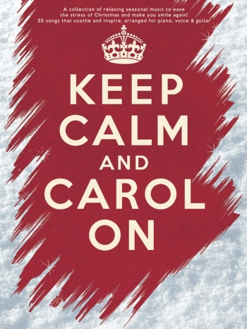 Keep Calm And Carol On: Piano Vocal And Guitar