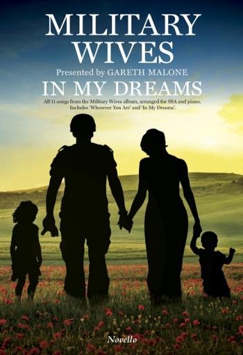 Military Wives (Gareth Malone): In My Dreams: SSA & Piano