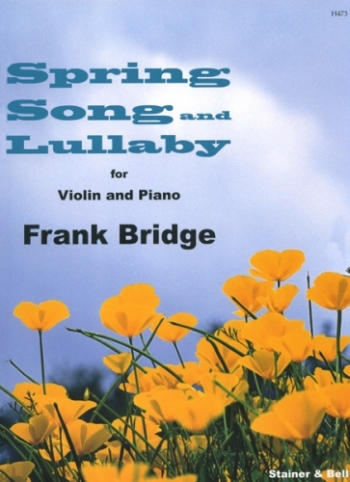 Spring Song & Lullaby: Nos. 2 & 3 From Four Short Pieces For Violin & Piano  (Stainer & be