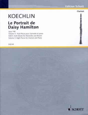 Le Portrait De Daisy Hamilton: Book 5: Eight Pieces For Clarinet & Piano