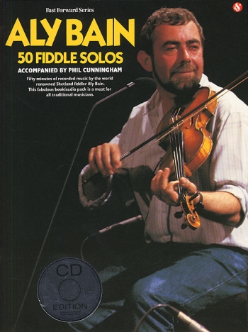 Aly Bain: 50 Fiddle Solos: Violin: Bk & Cd