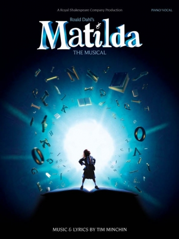 Matilda - The Musical: Roald Dahls Matilda: Piano Vocal Guitar