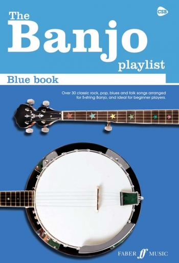 Banjo Playlist  : Blue  Book: 33 Rock & Pop Classics Arranged For Banjo