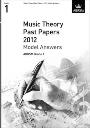 ABRSM: Music Theory Past Papers 2012 Model Answers Grade 1