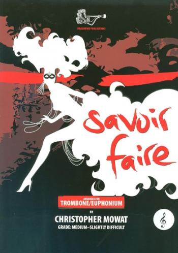 Savoir Faire For Trombone: Treble Clef:  Trombone & Piano