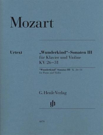 Sonatas: Vol 3: Wunderkind: KV26-31: Violin & Piano