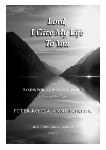 Lord I Give My Life To You: Vocal: SSA