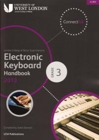 London College Of Music: Electronic Keyboard Handbook: Grade 3: 2013-2017   (LL263)