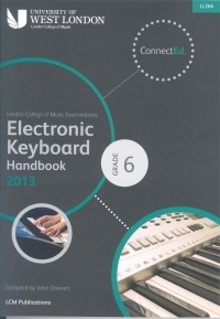 London College Of Music: Electronic Keyboard Handbook: Grade 6: 2013-2017   (LL266)