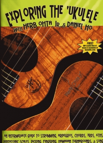 Exploring The Ukulele: With Herb Ohta Jr And Daniel Ho: Tutor