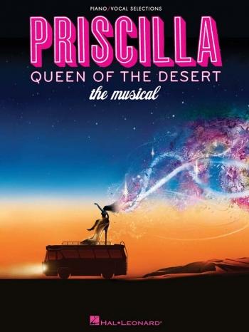 Priscilla, Queen Of The Desert - The Musical: Piano Vocal Guitar