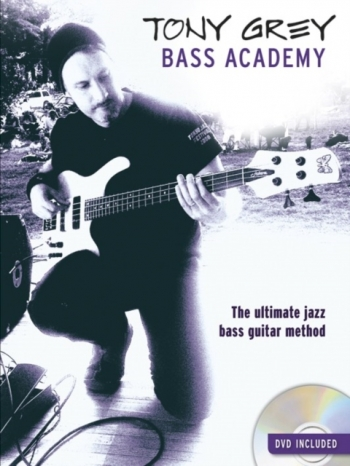 Tony Grey: Bass Academy: The Ultimate Jazz Bass Guitar Method Book & DVD