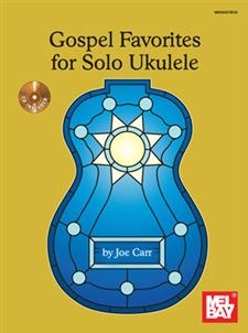 Gospel Favourites For Solo Ukulele: Book And Cd
