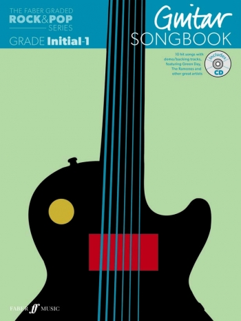 The Faber Graded Rock & Pop Series: Guitar Grade Inital-1: Bk&d Songbook