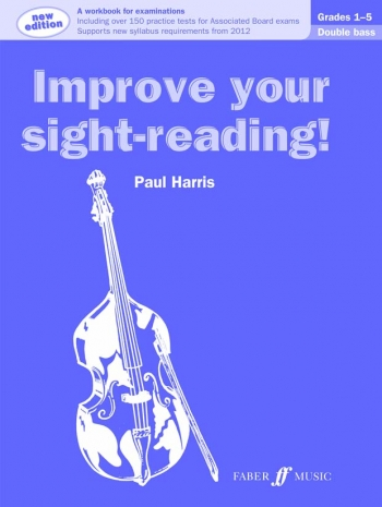 Improve Your Sight-Reading Grade 1-5: Double Bass (New Edition) (Paul Harris)