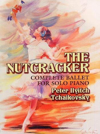 The Nutcracker - Complete Ballet For Solo Piano (Dover)