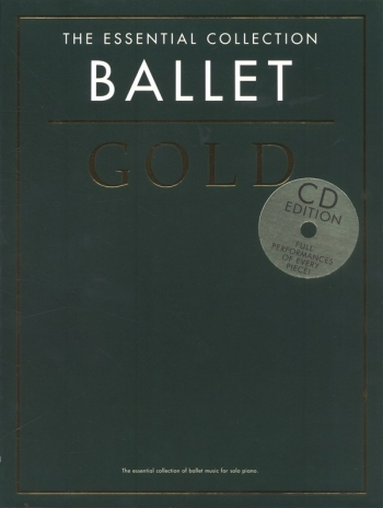 Ballet: Essential Collection Gold: Book & Cd: Piano (Chester Ed)