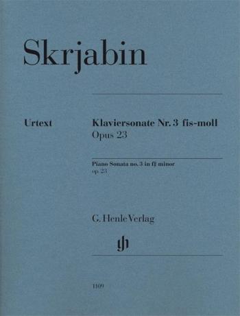 (Skrjabin) Piano Sonata F# Minor No3 Op 23 Piano Solo (Henle)