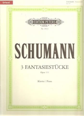 3 Fantasiestucke: Op111: Piano (Peters)