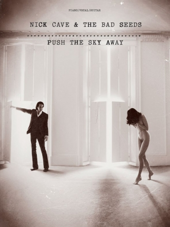 Nick Cave & The Bad Seeds: Push The Sky Away: Piano Vocal & Guitar